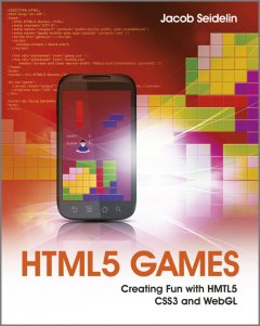 html5-games-creating-fun-with-html5-css3-and-webgl