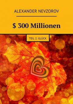 -300-millionen-teil-2-glck