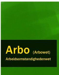 arbeidsomstandighedenwet-arbo-arbowet
