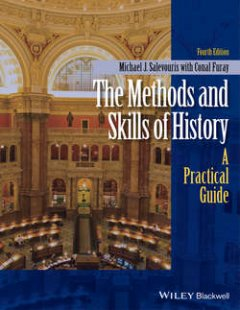 the-methods-and-skills-of-history-a-practical
