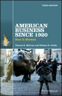american-business-since-1920-how-it-worked