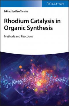 rhodium-catalysis-in-organic-synthesis-methods